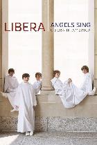Angels Sing – Libera in America